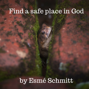 Find a safe place in God
