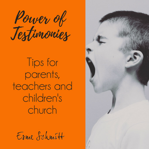 How to teach children the power of testimonies: Tips for parents, school and children's church