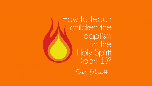 How to teach children about the baptism of the Holy Spirit (part 1)