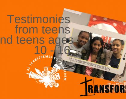 Transformerz Testimonies (Ages 10 - 16)
